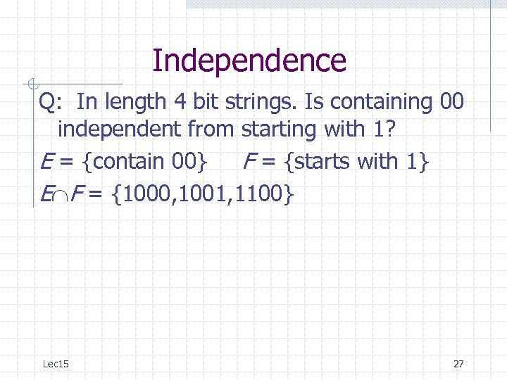 Independence Q: In length 4 bit strings. Is containing 00 independent from starting with