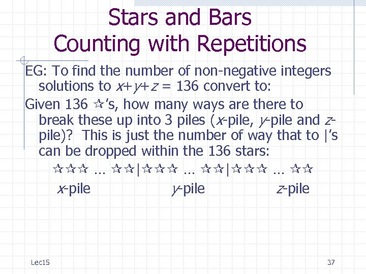 Stars and Bars Counting with Repetitions EG: To find the number of non-negative integers