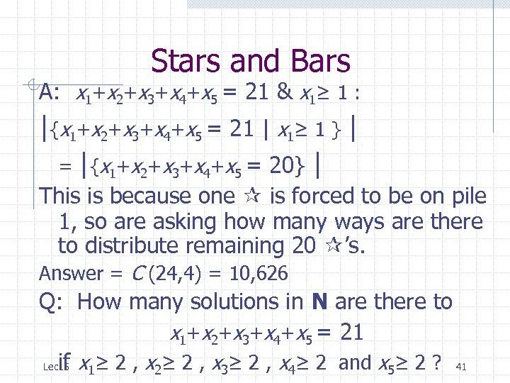 Stars and Bars A: x 1+x 2+x 3+x 4+x 5 = 21 & x