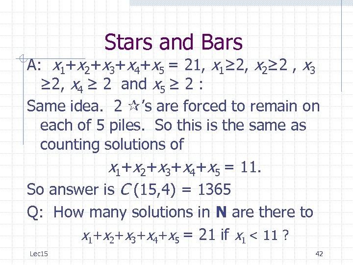 Stars and Bars A: x 1+x 2+x 3+x 4+x 5 = 21, x 1≥