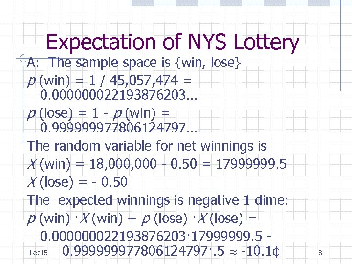 Expectation of NYS Lottery A: The sample space is {win, lose} p (win) =