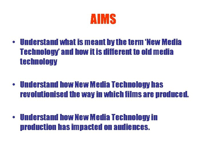 AIMS • Understand what is meant by the term 'New Media Technology' and how