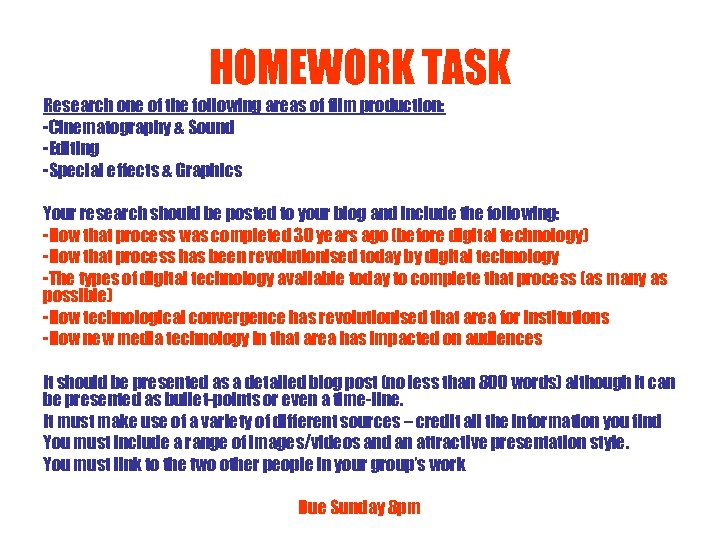 HOMEWORK TASK Research one of the following areas of film production: -Cinematography & Sound