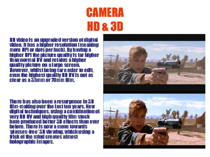 CAMERA HD & 3 D HD video is an upgraded version of digital video.