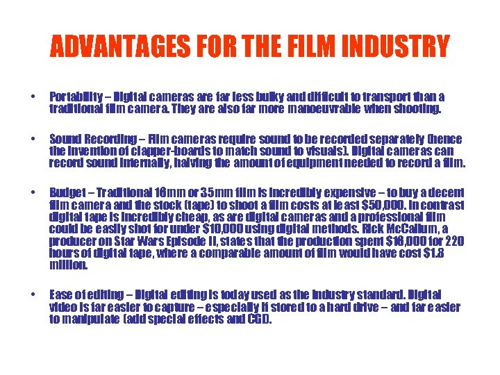 ADVANTAGES FOR THE FILM INDUSTRY • Portability – Digital cameras are far less bulky
