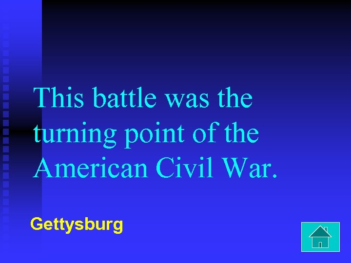 This battle was the turning point of the American Civil War. Gettysburg