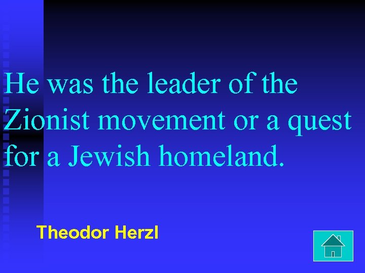 He was the leader of the Zionist movement or a quest for a Jewish