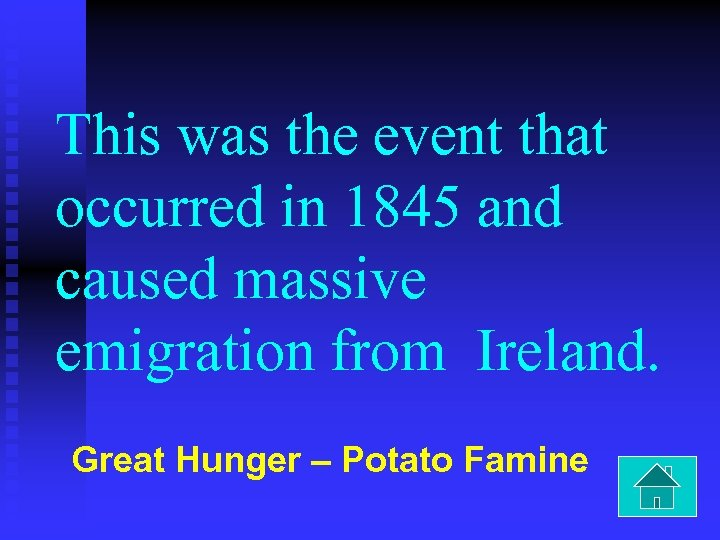 This was the event that occurred in 1845 and caused massive emigration from Ireland.