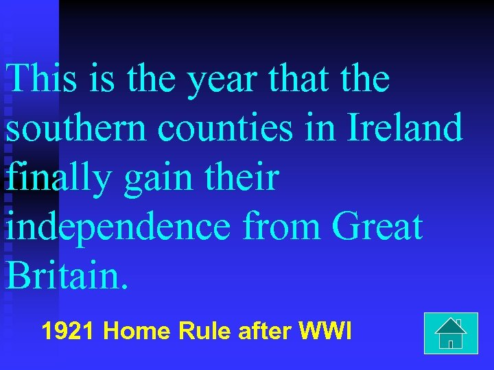 This is the year that the southern counties in Ireland finally gain their independence