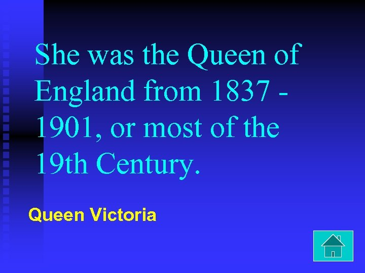 She was the Queen of England from 1837 1901, or most of the 19