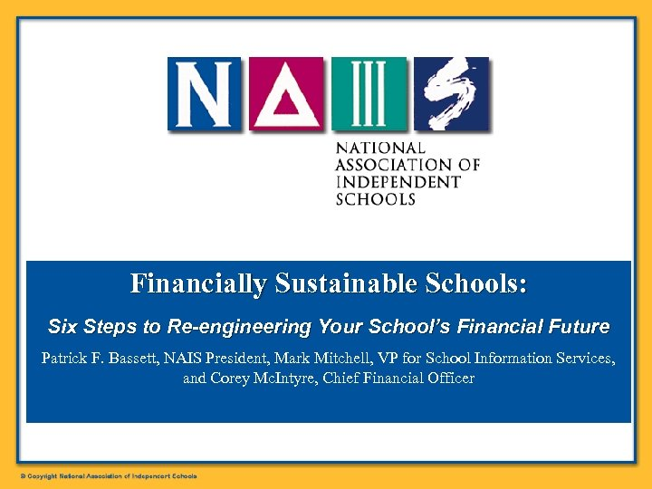 Financially Sustainable Schools: Six Steps to Re-engineering Your School's Financial Future Patrick F. Bassett,
