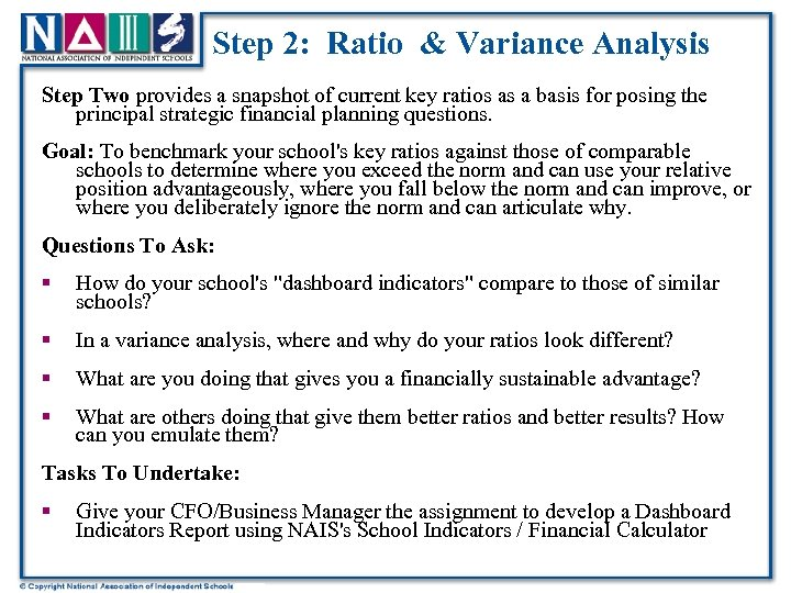Step 2: Ratio & Variance Analysis Step Two provides a snapshot of current key