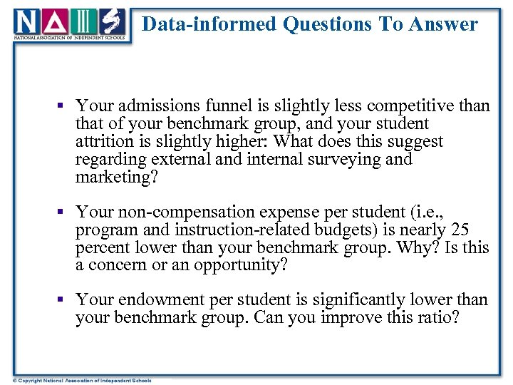 Data-informed Questions To Answer § Your admissions funnel is slightly less competitive than that