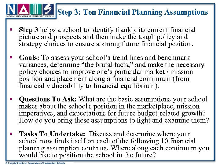 Step 3: Ten Financial Planning Assumptions § Step 3 helps a school to identify