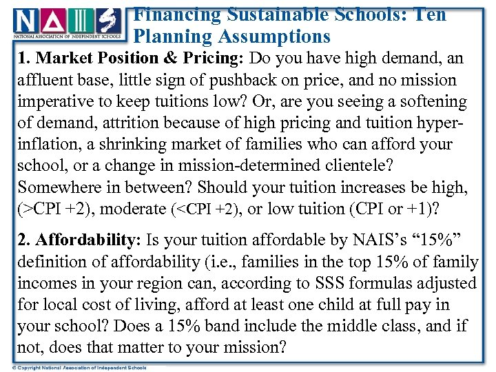 Financing Sustainable Schools: Ten Planning Assumptions 1. Market Position & Pricing: Do you have