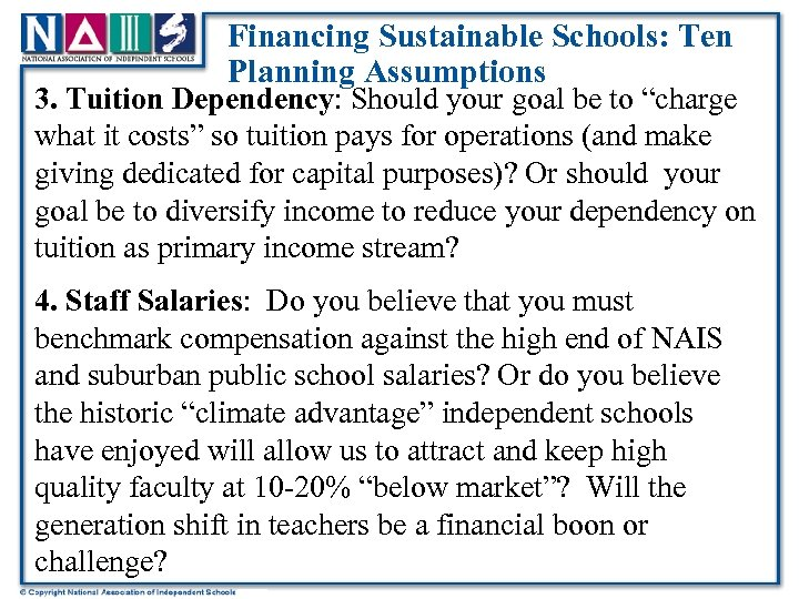 Financing Sustainable Schools: Ten Planning Assumptions 3. Tuition Dependency: Should your goal be to