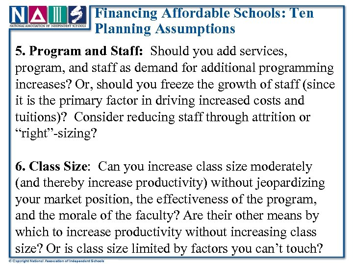 Financing Affordable Schools: Ten Planning Assumptions 5. Program and Staff: Should you add services,