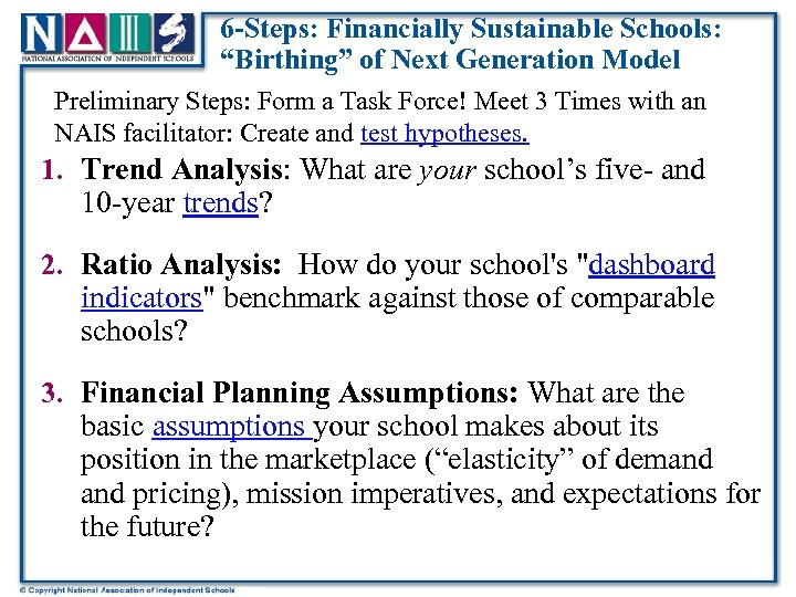 """6 -Steps: Financially Sustainable Schools: """"Birthing"""" of Next Generation Model Preliminary Steps: Form a"""