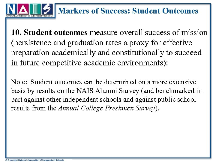 Markers of Success: Student Outcomes 10. Student outcomes measure overall success of mission (persistence
