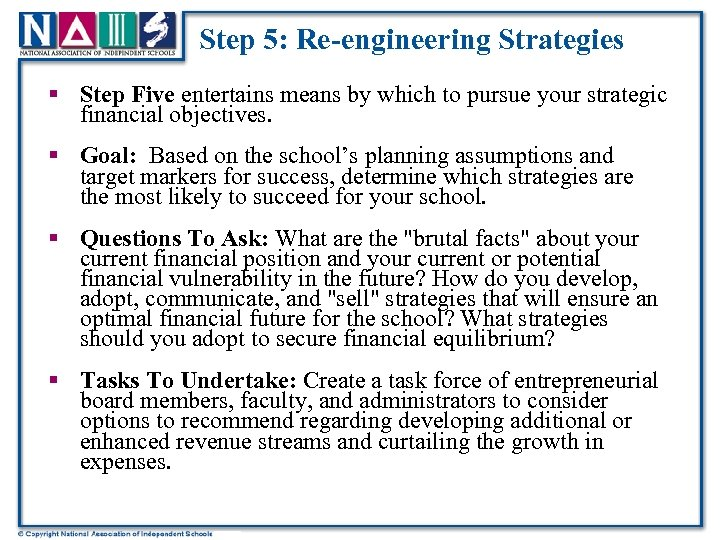 Step 5: Re-engineering Strategies § Step Five entertains means by which to pursue your