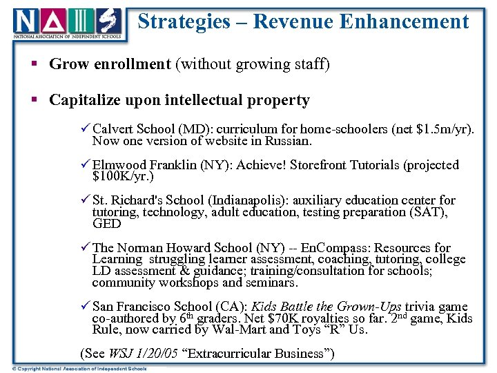 Strategies – Revenue Enhancement § Grow enrollment (without growing staff) § Capitalize upon intellectual
