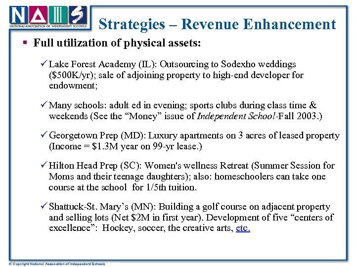Strategies – Revenue Enhancement § Full utilization of physical assets: ü Lake Forest Academy