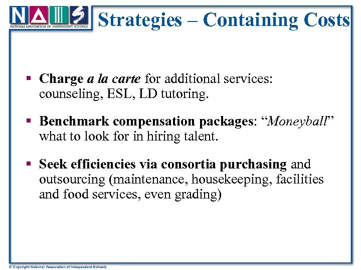 Strategies – Containing Costs § Charge a la carte for additional services: counseling, ESL,