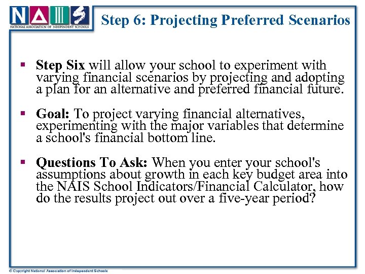 Step 6: Projecting Preferred Scenarios § Step Six will allow your school to experiment