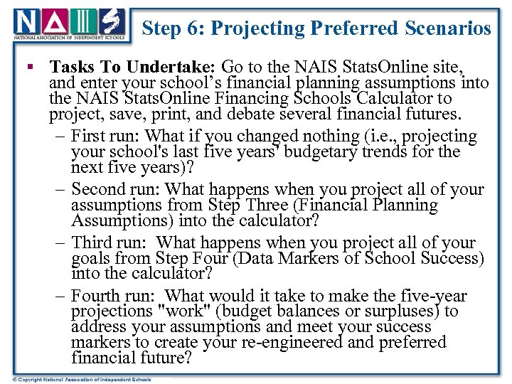 Step 6: Projecting Preferred Scenarios § Tasks To Undertake: Go to the NAIS Stats.