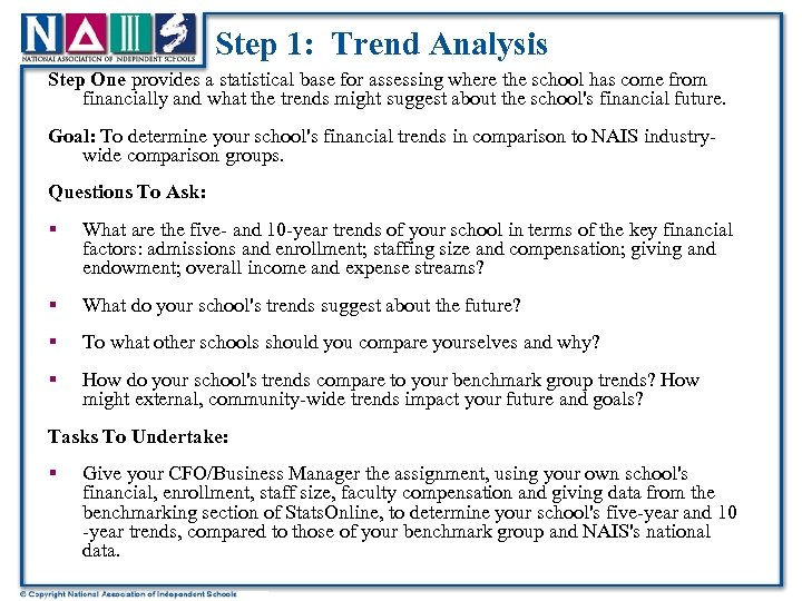 Step 1: Trend Analysis Step One provides a statistical base for assessing where the