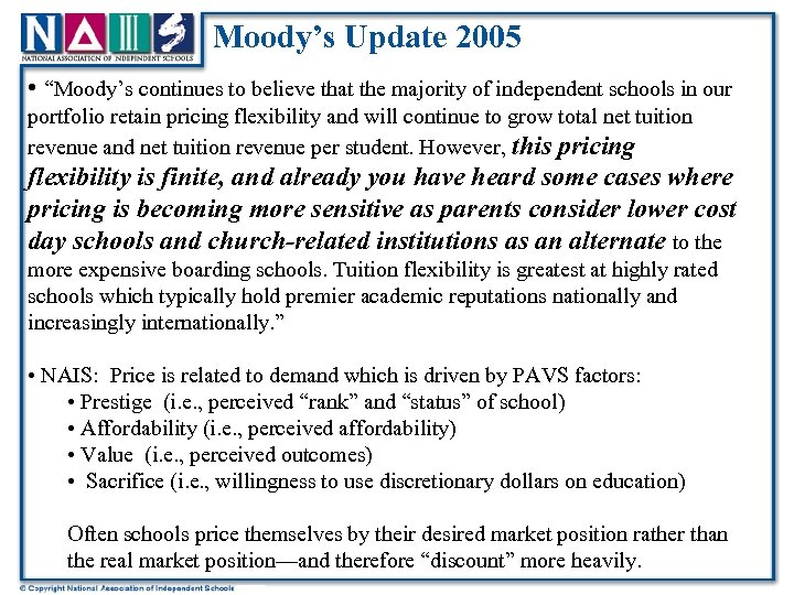 """Moody's Update 2005 • """"Moody's continues to believe that the majority of independent schools"""