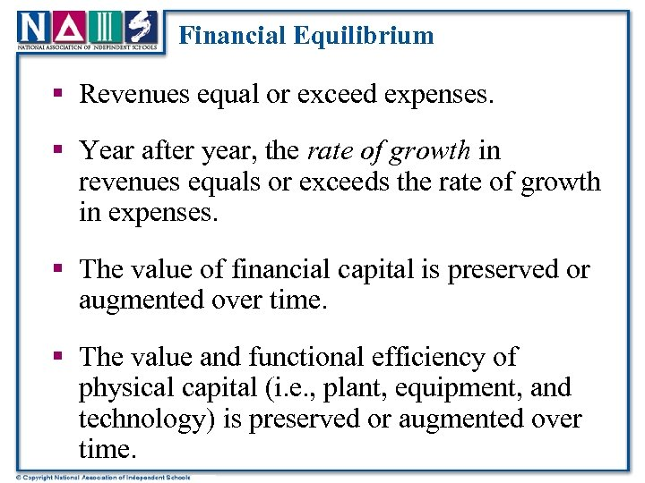 Financial Equilibrium § Revenues equal or exceed expenses. § Year after year, the rate