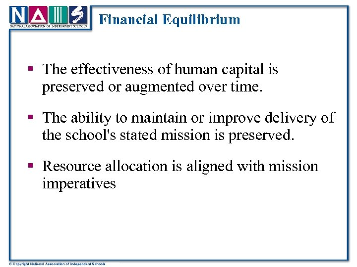 Financial Equilibrium § The effectiveness of human capital is preserved or augmented over time.