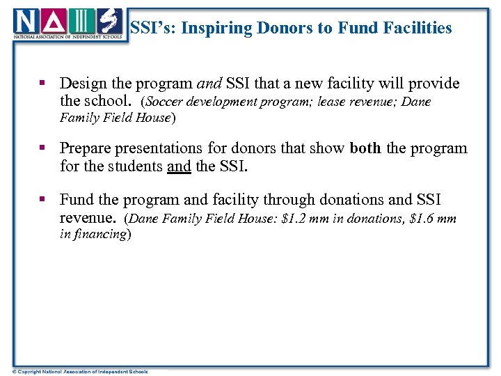 SSI's: Inspiring Donors to Fund Facilities § Design the program and SSI that a