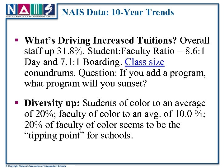 NAIS Data: 10 -Year Trends § What's Driving Increased Tuitions? Overall staff up 31.
