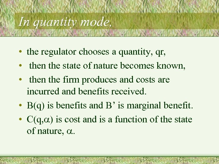 In quantity mode, • the regulator chooses a quantity, qr, • then the state