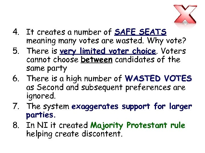 4. It creates a number of SAFE SEATS meaning many votes are wasted. Why