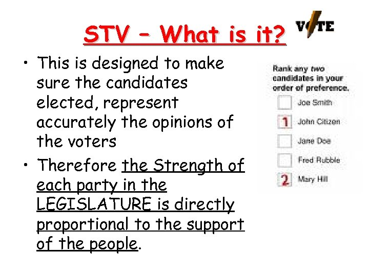 STV – What is it? • This is designed to make sure the candidates
