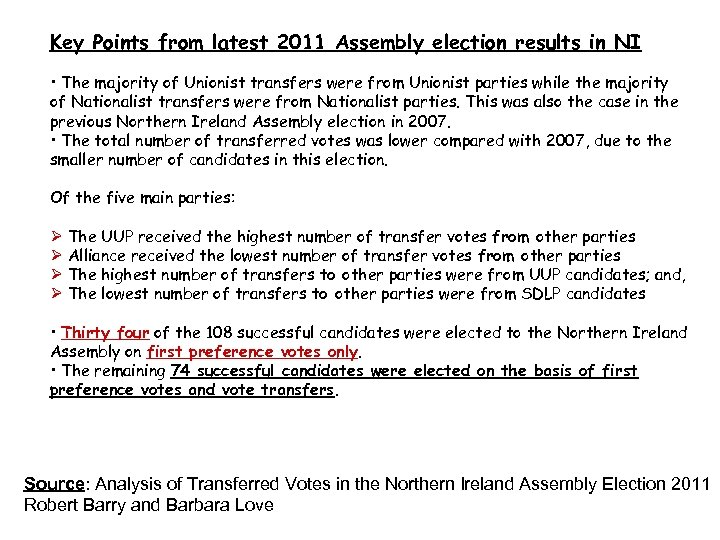 Key Points from latest 2011 Assembly election results in NI • The majority of