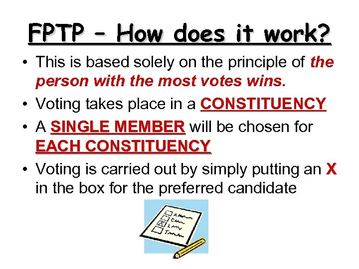 FPTP – How does it work? • This is based solely on the principle