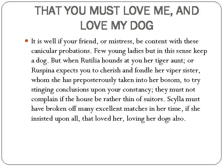 THAT YOU MUST LOVE ME, AND LOVE MY DOG It is well if your