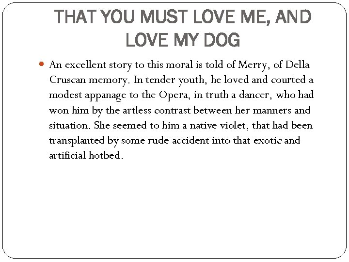 THAT YOU MUST LOVE ME, AND LOVE MY DOG An excellent story to this