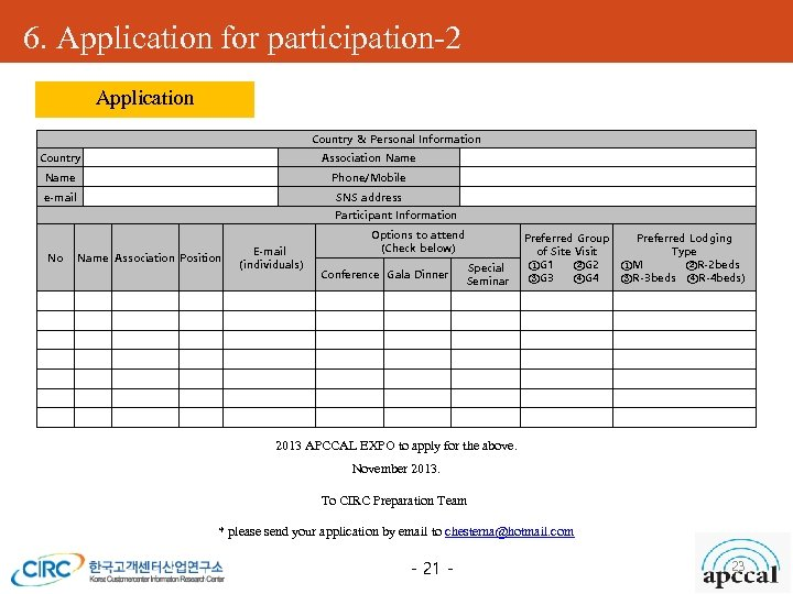 6. Application for participation-2 Application Country & Personal Information Country Association Name Phone/Mobile e-mail