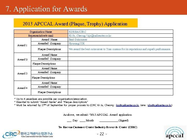 7. Application for Awards 2013 APCCAL Award (Plaque, Trophy) Application Award 1 Organization Name