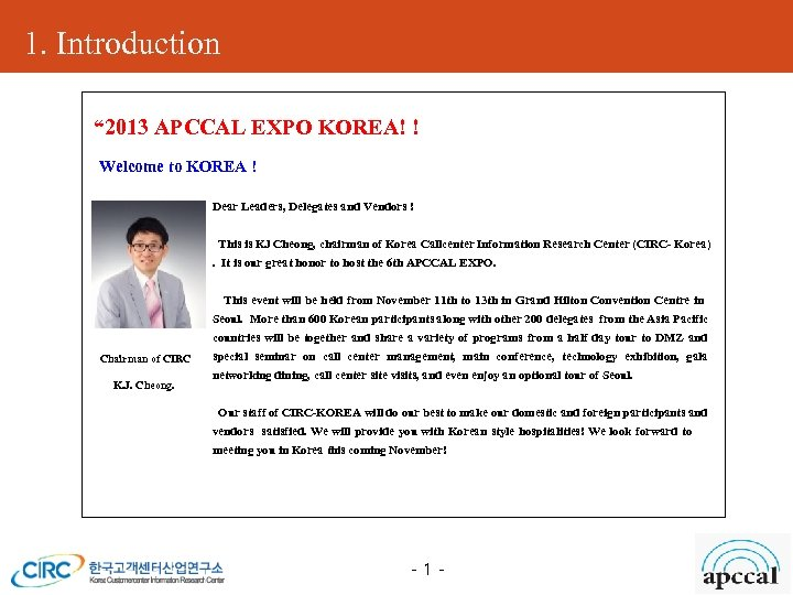 "1. Introduction "" 2013 APCCAL EXPO KOREA! ! Welcome to KOREA ! Dear Leaders,"