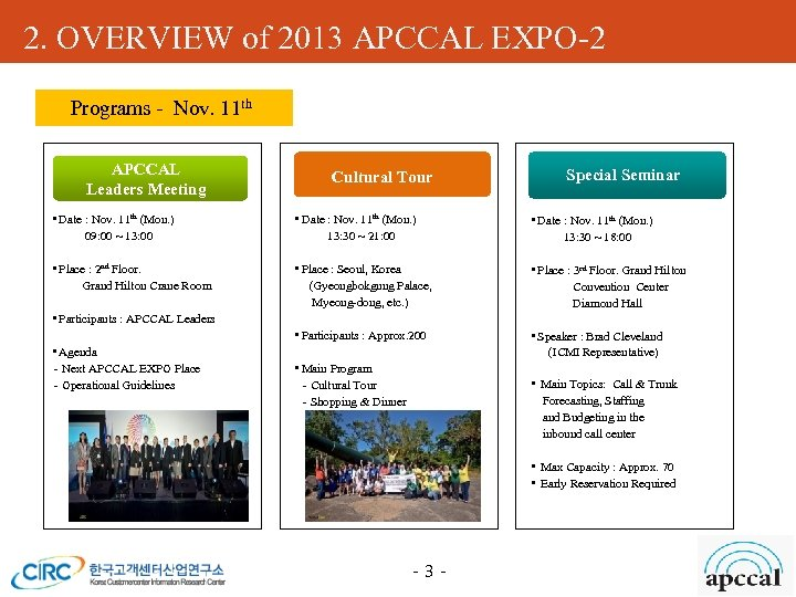 2. OVERVIEW of 2013 APCCAL EXPO-2 Programs - Nov. 11 th APCCAL Leaders Meeting