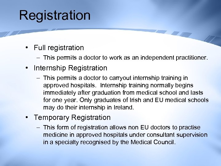 Registration • Full registration – This permits a doctor to work as an independent
