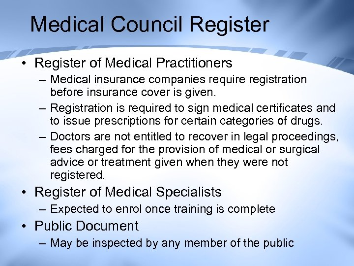 Medical Council Register • Register of Medical Practitioners – Medical insurance companies require registration