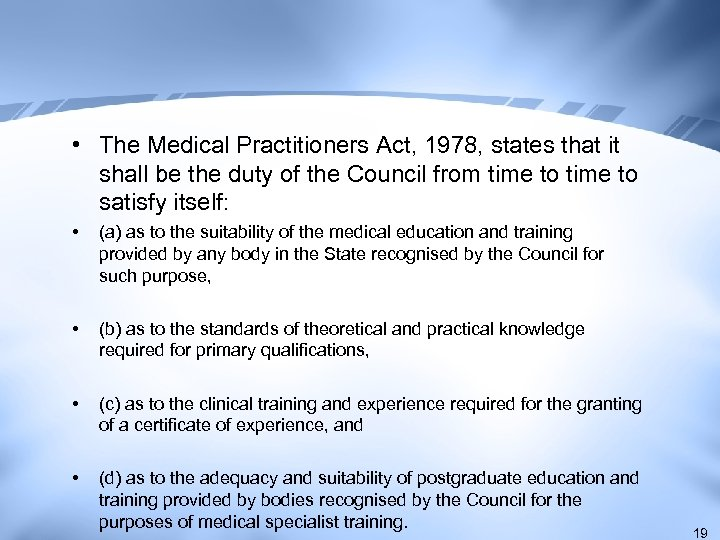• The Medical Practitioners Act, 1978, states that it shall be the duty