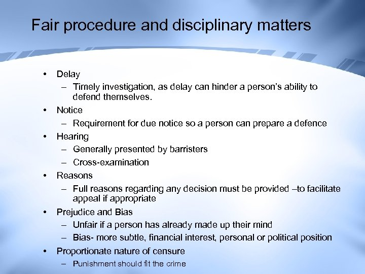 Fair procedure and disciplinary matters • • • Delay – Timely investigation, as delay